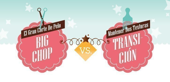 ¿Big chop o transición? ¿Con cuál te quedas?