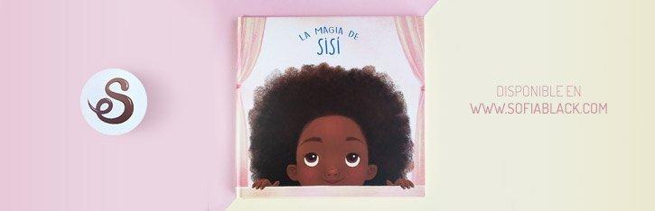 Un cuento sobre el pelo afro - La Magia de Sisí