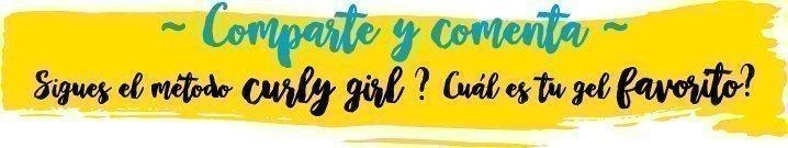 ¿Sigues el método curly girl? Tu experiencia y opinión es lo más importante